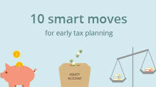 10 smart moves for early tax planning